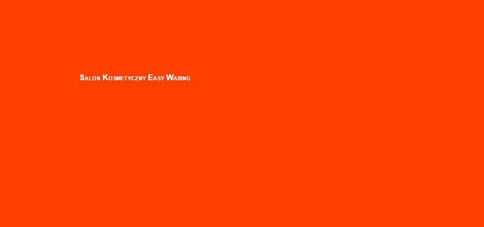 Salon Kosmetyczny Easy Waxing - Warsaw