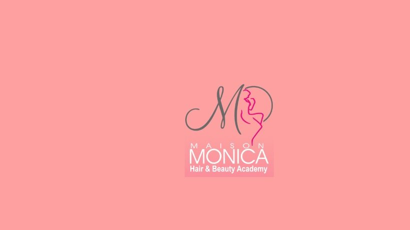Maison Monica Hair and Beauty Academy - Branch