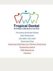Tropical Dental - Victoria Nursing Home, # 5 Archibald Street,, Vistabella, San Fernando,