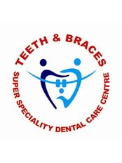 Teeth & Braces: Super Speciality Dental Care - Dental Clinic in India